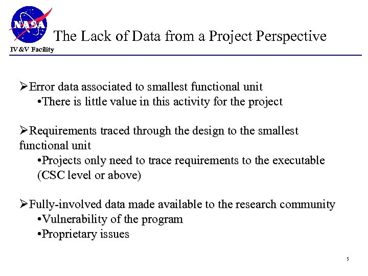 The Lack of Data from a Project Perspective IV&V Facility ØError data associated to