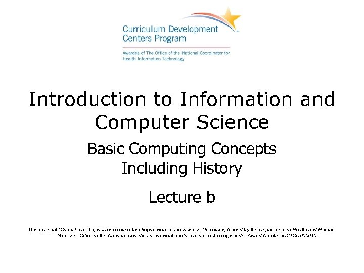 Introduction to Information and Computer Science Basic Computing Concepts Including History Lecture b This