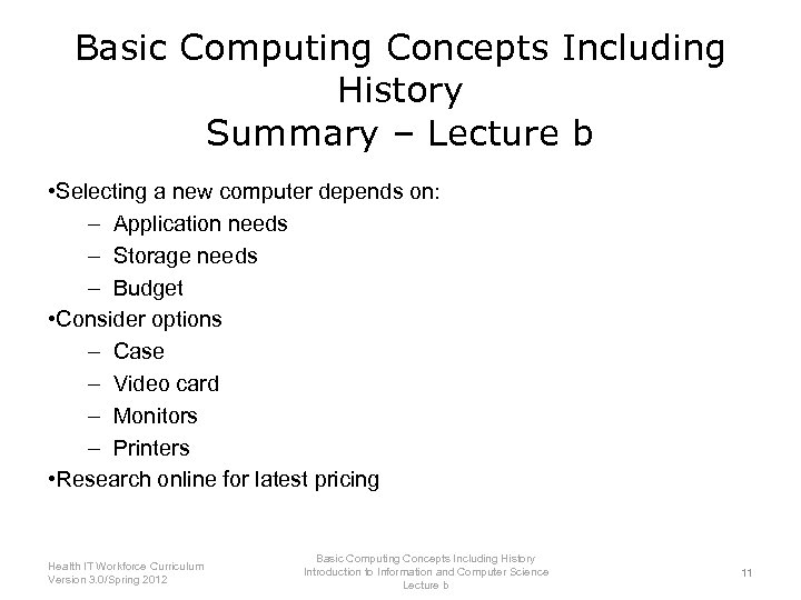 Basic Computing Concepts Including History Summary – Lecture b • Selecting a new computer