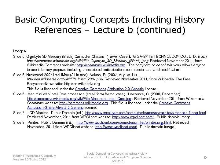 Basic Computing Concepts Including History References – Lecture b (continued) Images Slide 6: Gigabyte