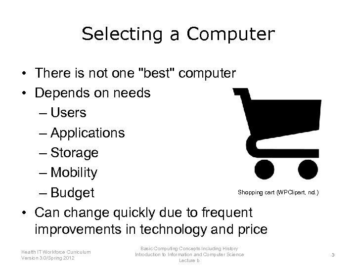 Selecting a Computer • There is not one