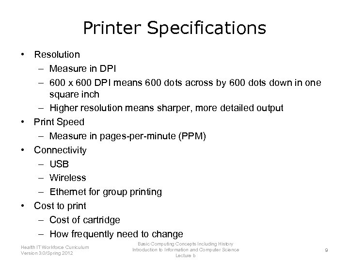 Printer Specifications • Resolution – Measure in DPI – 600 x 600 DPI means