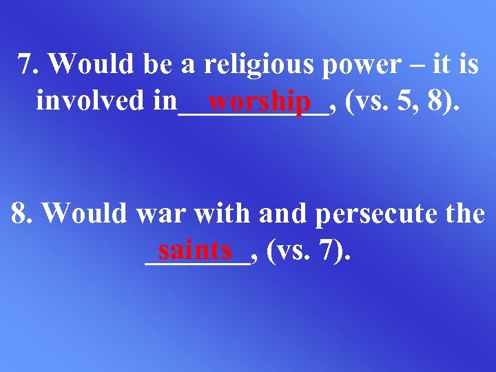 7. Would be a religious power – it is involved in_____, (vs. 5, 8).