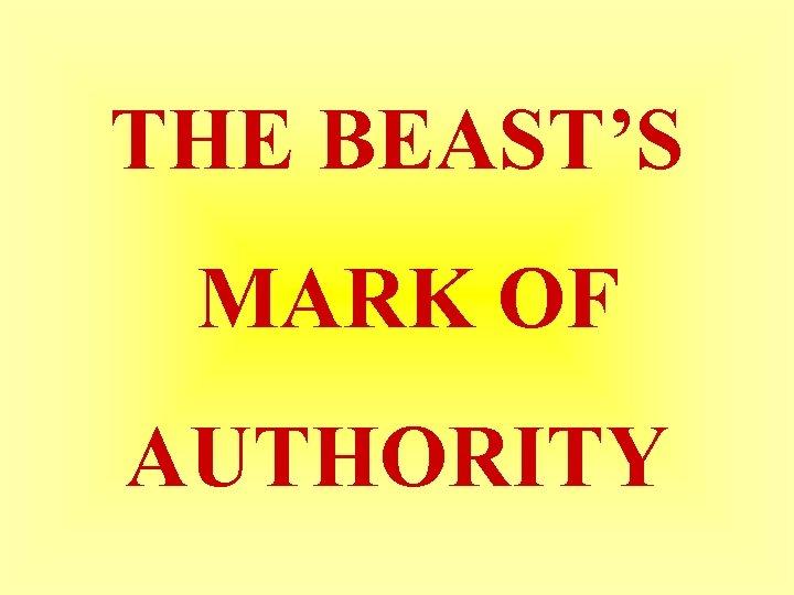 THE BEAST'S MARK OF AUTHORITY