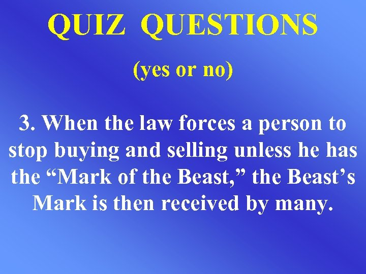 QUIZ QUESTIONS (yes or no) 3. When the law forces a person to stop