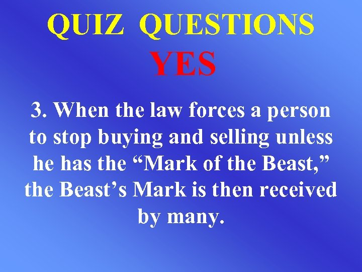 QUIZ QUESTIONS YES 3. When the law forces a person to stop buying and