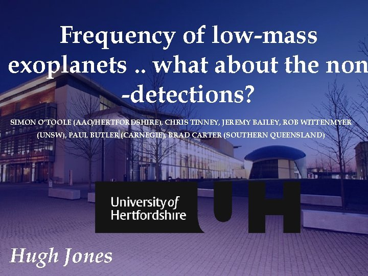 Frequency of low-mass exoplanets. . what about the non -detections? SIMON O'TOOLE (AAO/HERTFORDSHIRE), CHRIS