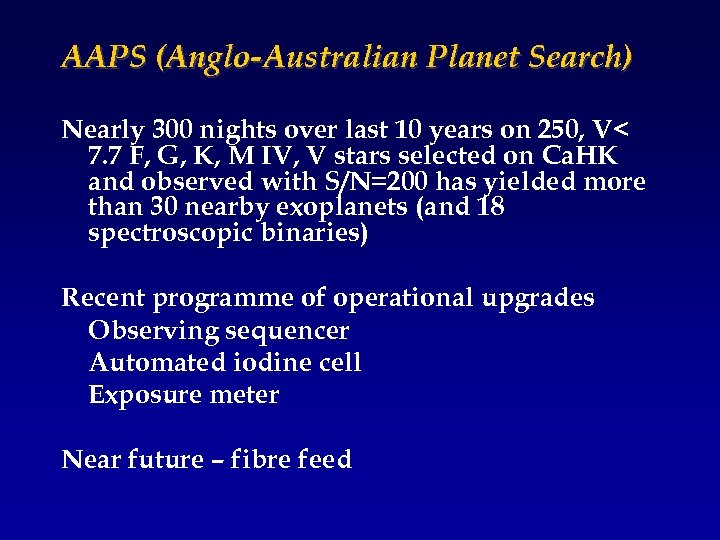 AAPS (Anglo-Australian Planet Search) Nearly 300 nights over last 10 years on 250, V<