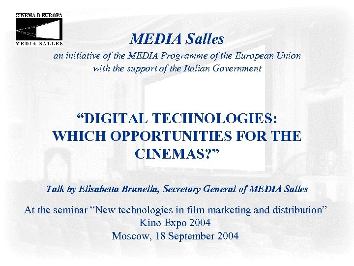 MEDIA Salles an initiative of the MEDIA Programme of the European Union with the