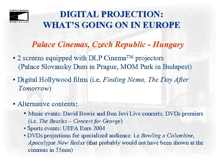 DIGITAL PROJECTION: WHAT'S GOING ON IN EUROPE Palace Cinemas, Czech Republic - Hungary •