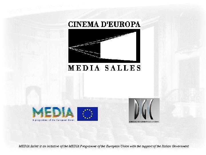 MEDIA Salles is an initiative of the MEDIA Programme of the European Union with