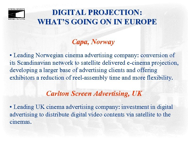 DIGITAL PROJECTION: WHAT'S GOING ON IN EUROPE Capa, Norway • Leading Norwegian cinema advertising