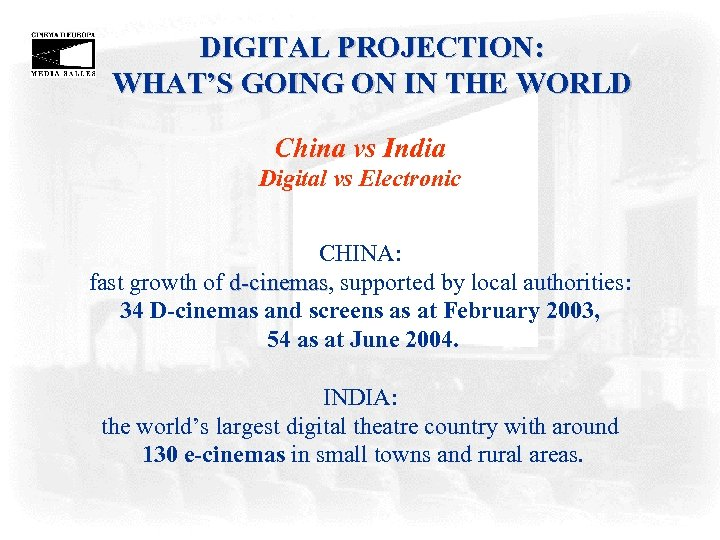 DIGITAL PROJECTION: WHAT'S GOING ON IN THE WORLD China vs India Digital vs Electronic