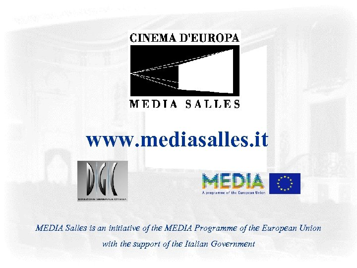 www. mediasalles. it MEDIA Salles is an initiative of the MEDIA Programme of the