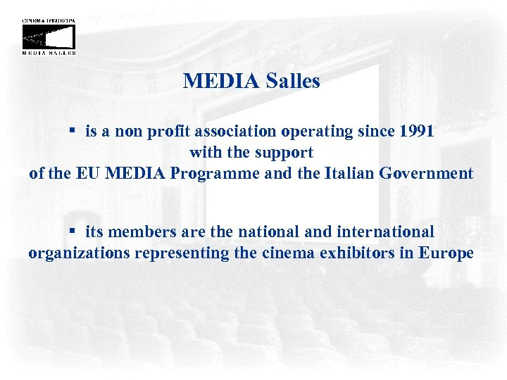 MEDIA Salles § is a non profit association operating since 1991 with the support