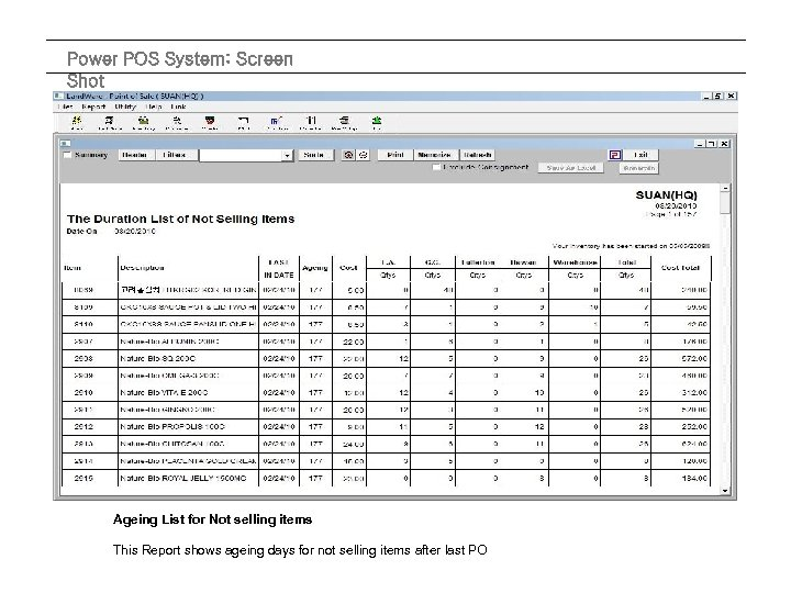Power POS System: Screen Shot Ageing List for Not selling items This Report shows