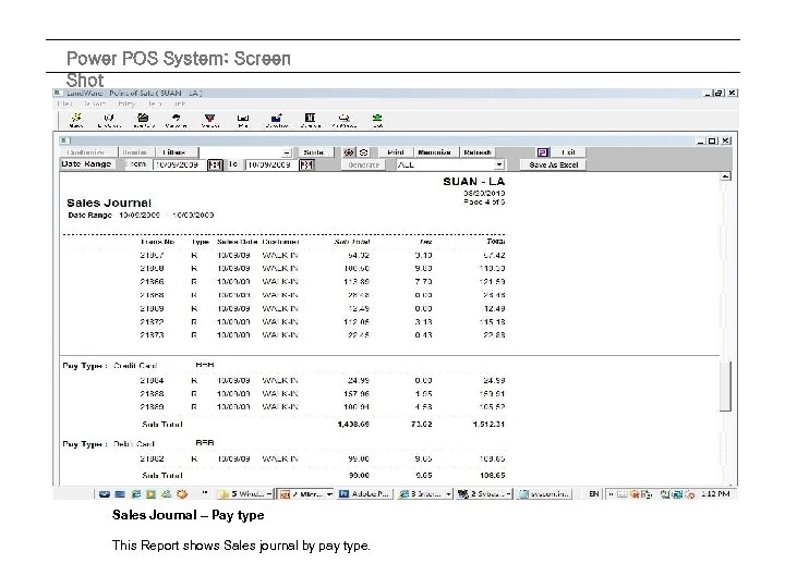 Power POS System: Screen Shot Sales Journal – Pay type This Report shows Sales