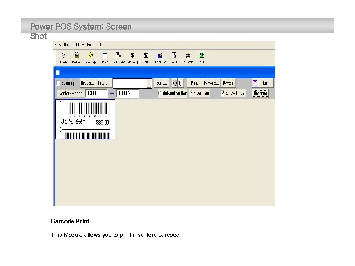 Power POS System: Screen Shot Barcode Print This Module allows you to print inventory