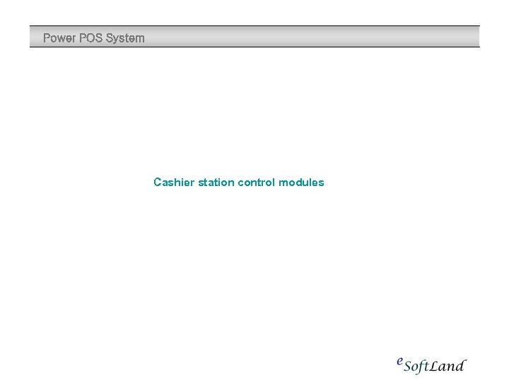 Power POS System Cashier station control modules