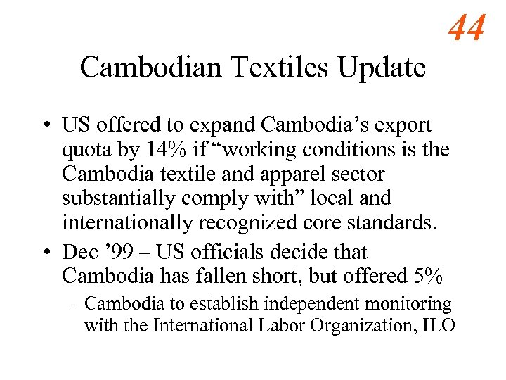 44 Cambodian Textiles Update • US offered to expand Cambodia's export quota by 14%