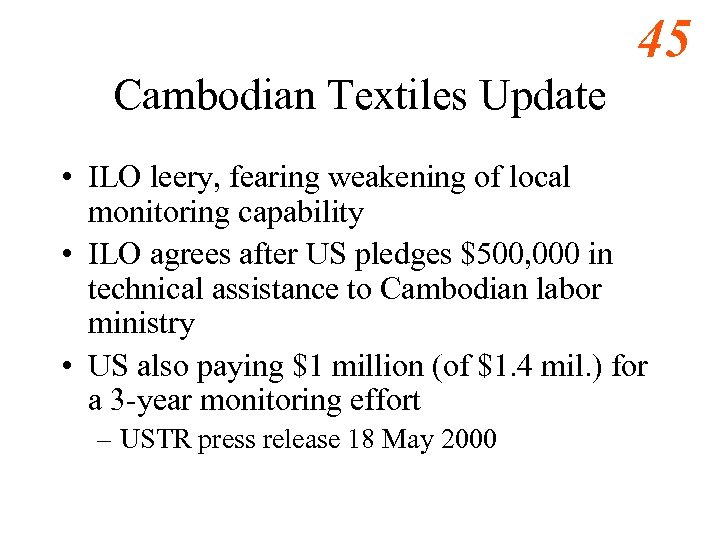 45 Cambodian Textiles Update • ILO leery, fearing weakening of local monitoring capability •