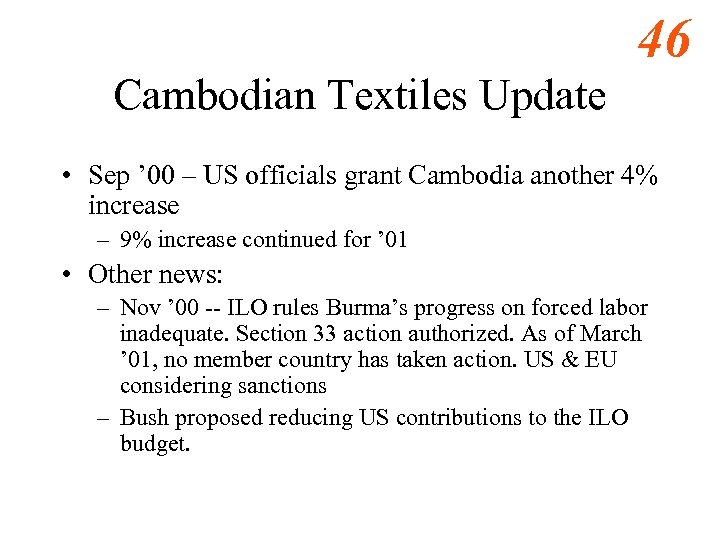 46 Cambodian Textiles Update • Sep ' 00 – US officials grant Cambodia another