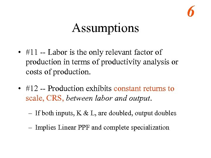 6 Assumptions • #11 -- Labor is the only relevant factor of production in