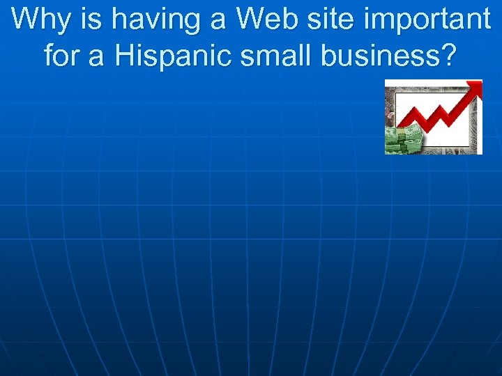 Why is having a Web site important for a Hispanic small business?
