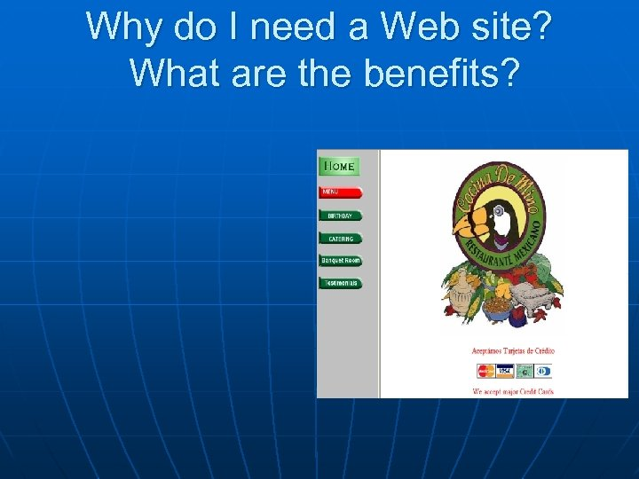 Why do I need a Web site? What are the benefits?