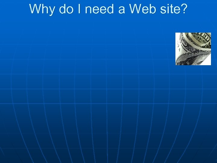 Why do I need a Web site?