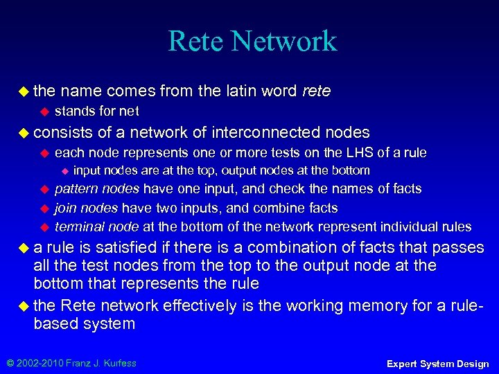 Rete Network ◆ the ◆ name comes from the latin word rete stands for