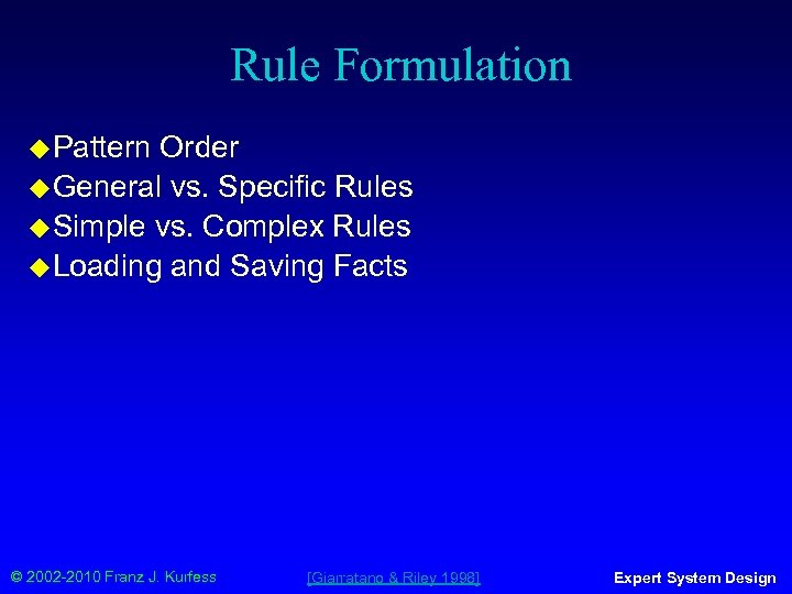 Rule Formulation ◆ Pattern Order ◆ General vs. Specific Rules ◆ Simple vs. Complex