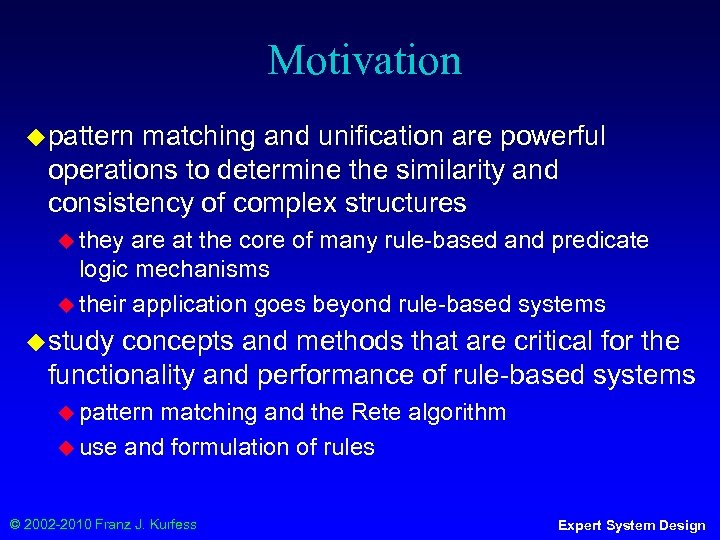Motivation ◆ pattern matching and unification are powerful operations to determine the similarity and