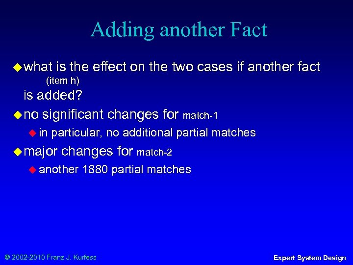 Adding another Fact ◆ what is the effect on the two cases if another