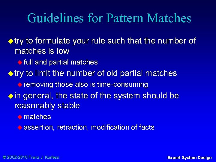Guidelines for Pattern Matches ◆ try to formulate your rule such that the number
