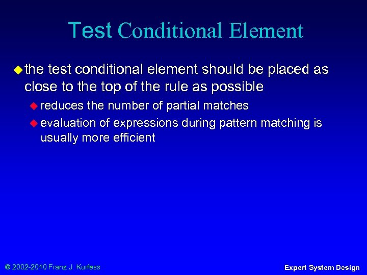Test Conditional Element ◆ the test conditional element should be placed as close to