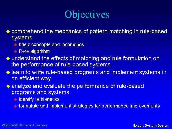 Objectives ◆ comprehend systems ◆ ◆ the mechanics of pattern matching in rule-based basic