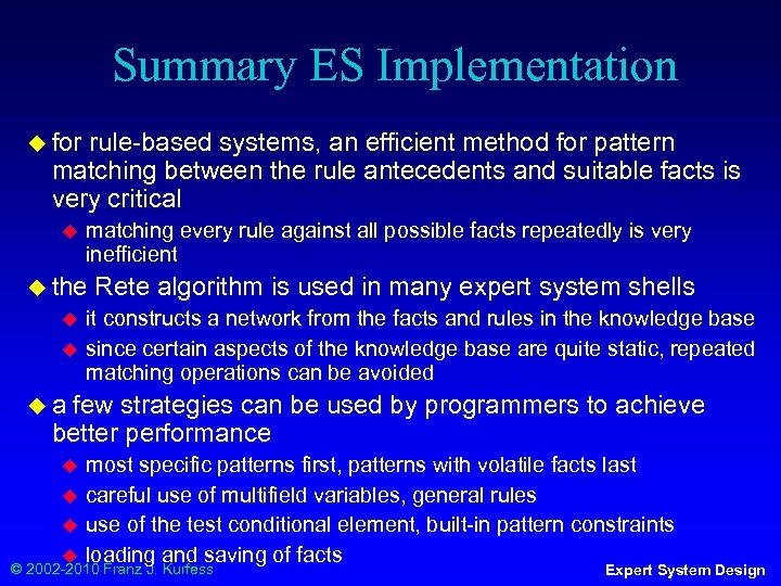 Summary ES Implementation ◆ for rule-based systems, an efficient method for pattern matching between