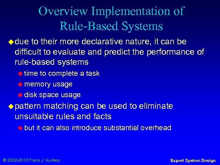 Overview Implementation of Rule-Based Systems ◆ due to their more declarative nature, it can