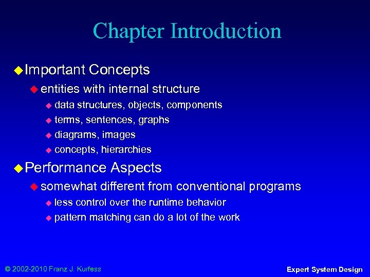 Chapter Introduction ◆ Important ◆ entities Concepts with internal structure data structures, objects, components