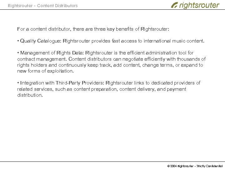 Rightsrouter - Content Distributors For a content distributor, there are three key benefits of