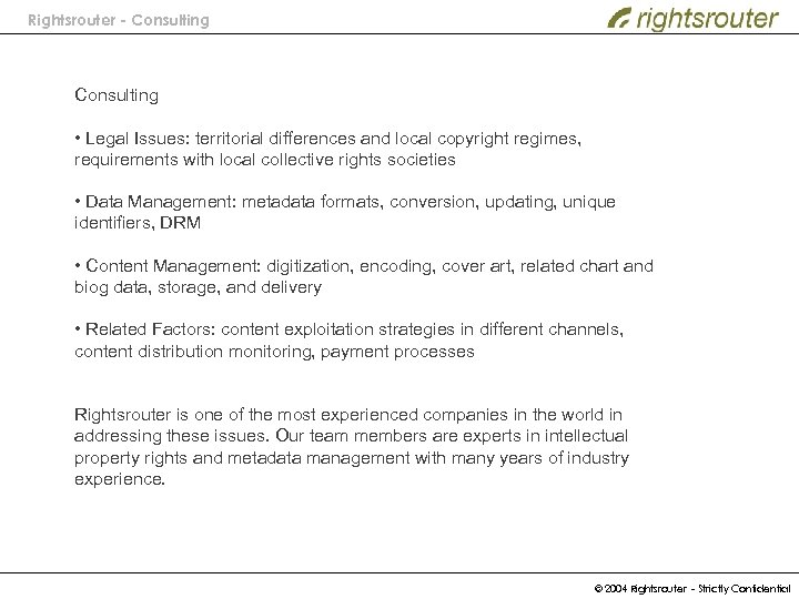 Rightsrouter - Consulting • Legal Issues: territorial differences and local copyright regimes, requirements with