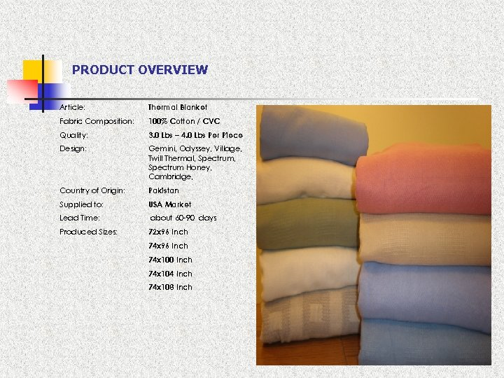 PRODUCT OVERVIEW Article: Thermal Blanket Fabric Composition: 100% Cotton / CVC Quality: 3. 0