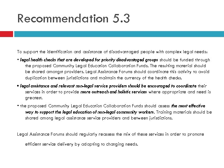 Recommendation 5. 3 To support the identification and assistance of disadvantaged people with complex