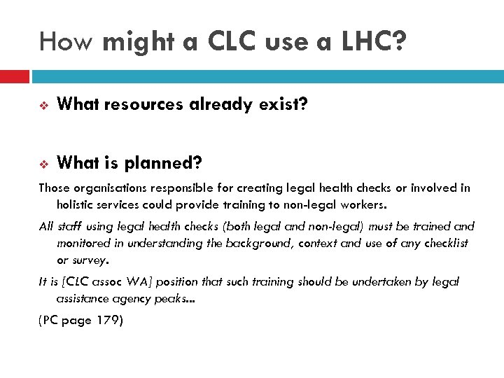 How might a CLC use a LHC? v What resources already exist? v What