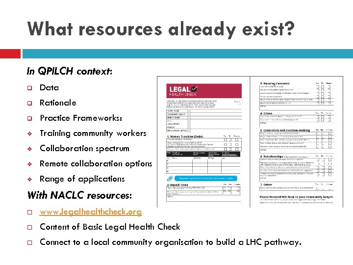 What resources already exist? In QPILCH context: q Data q Rationale q Practice Frameworks:
