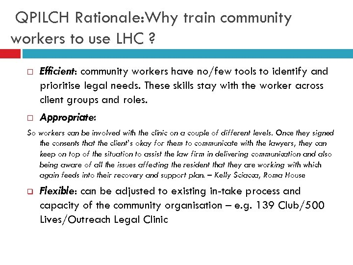 QPILCH Rationale: Why train community workers to use LHC ? Efficient: community workers have