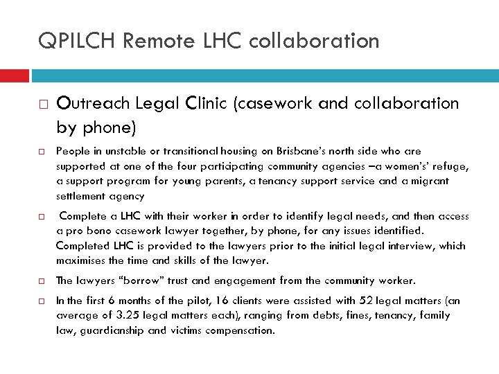 QPILCH Remote LHC collaboration Outreach Legal Clinic (casework and collaboration by phone) People in