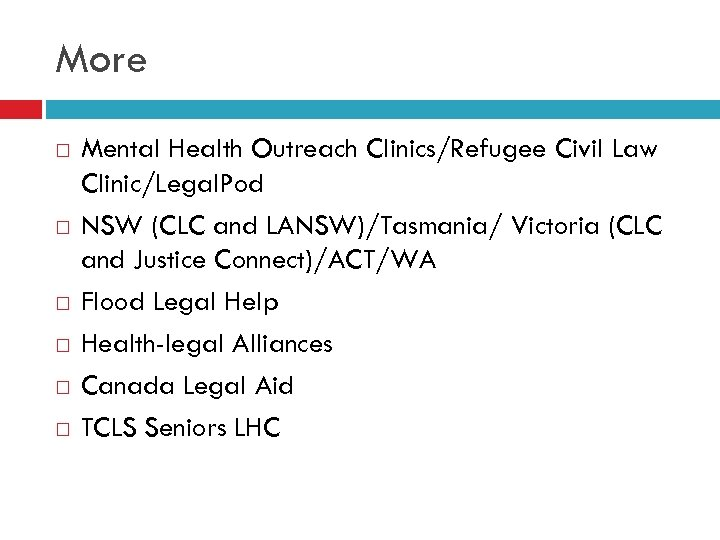 More Mental Health Outreach Clinics/Refugee Civil Law Clinic/Legal. Pod NSW (CLC and LANSW)/Tasmania/ Victoria