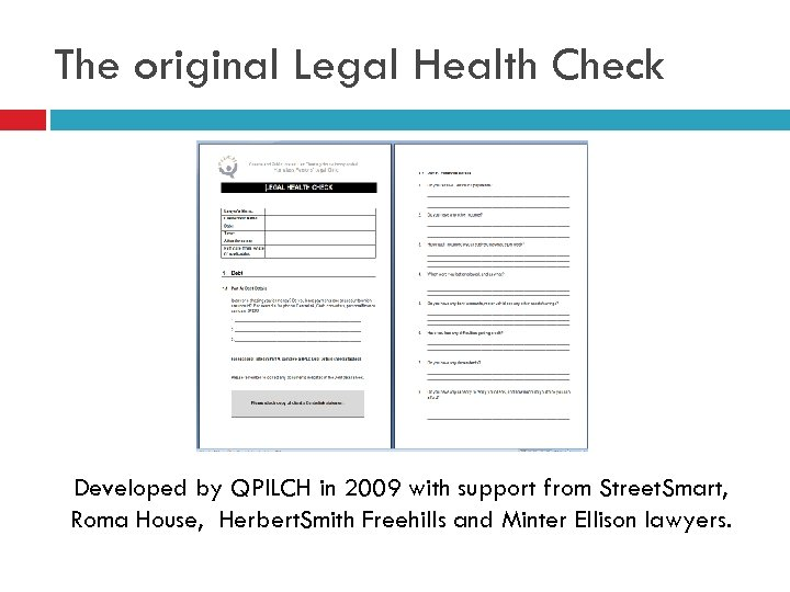 The original Legal Health Check Developed by QPILCH in 2009 with support from Street.